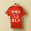 Your Mum Red T-Shirt - Brilliant Shit
